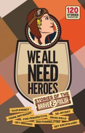 We All Need Heroes by skybornworks