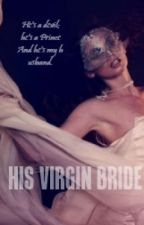 His Virgin Bride by Rosenose
