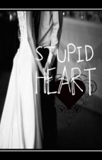 Stupid Heart! by ClaireMontecino