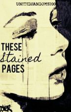 These Stained Pages by UnitedFandoms100