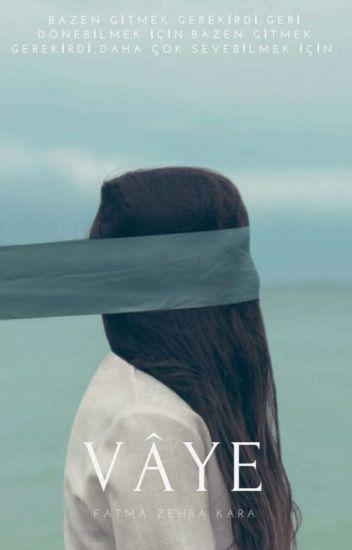 VÂYE / (TAMAMLANDI) #wattsy2015 ( Nasip Serisi / 1 )