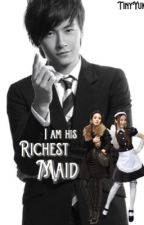 I am his Richest Maid (Completed - Soon to be Self-Publish) by TinyYuki