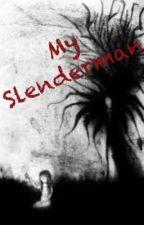 My Slenderman by SurprisedMustache