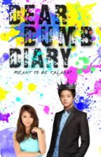 Dear Dumb Diary KathNiel || COMPLETED by zaneshock