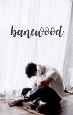 Banewood by jupiterborn