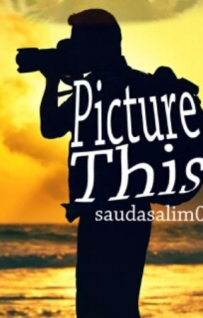 PICTURE THIS by saudasalim0
