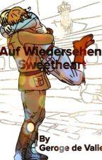 Auf Wiedersehen, Sweetheart |ADP| by oppa005