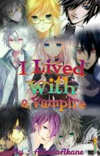 I Lived With a Vampire by AshidaAkane
