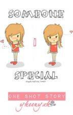 """Someone """"i"""" Special (One Shot) by nayinK"""