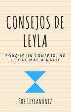 Los Consejos De Leyla... by LeylaNunez