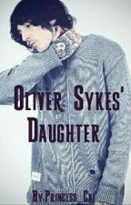 Oliver Sykes' Daughter [SLOW UPDATES] by Princess_Cai