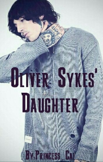 Oliver Sykes' Daughter [SLOW UPDATES]