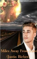 Miles Away From Love (Justin Bieber) /TERMINADA/ by BelieberForever1389