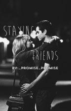 Staying Friends {Slowly Updating} by dearest_darlin