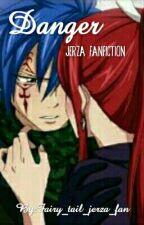 Danger(jerza fanfiction) by Fairy_tail_jerza_fan