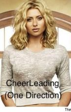 Cheerleading(One Direction) by FellDownTheStairs