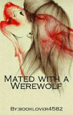 Mated with a Werewolf by booklover4582