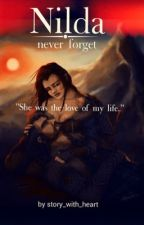 Nilda - Never forget (Thorin FF) by middleearthnerd_