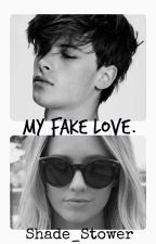 My Fake Love by Shade_Stower