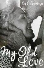 My Old Love ♥ (OneShot) by Eilramisu