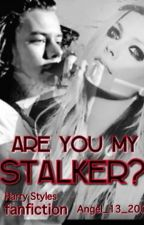 Are you my stalker?[H.S]fanfiction. by Angel_13_H