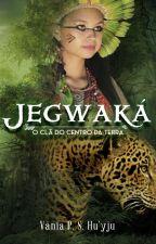 Jegwaká: O clã do centro da Terra by VaniadaSilva2