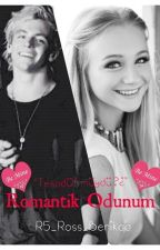 Romantik Odunum [Ross Lynch Fanfiction] by Blackorbooks