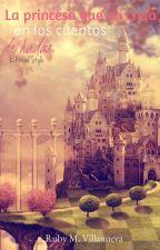 La princesa que no creía en los cuentos de hadas by AzulRuby