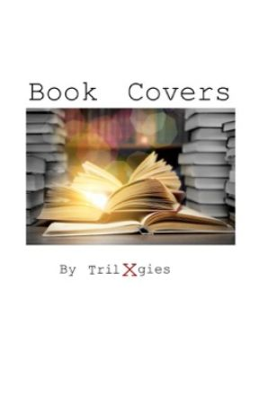 Book Covers by trilxgies