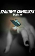Beautiful Creatures(complete) by Stargaze_xoxox