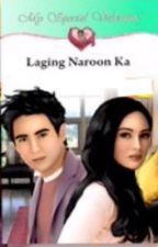 Laging Naroon Ka by mydearwriter