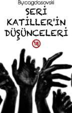 SERİ KATİLLER'İN DÜŞÜNCELERİ  by cagdasovski