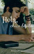 Hola, chica bajita by itsTamaraFlores
