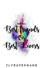 Book 2: Best Friends or Best Lovers (Slow Update) by ILYSupermanB