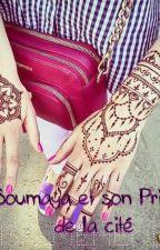 Soumaya et son Prince de la cité by SoumSoumSOUMAYA