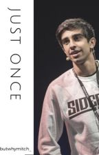 Just Once// Sidemen Fanfiction by butwhymitch_