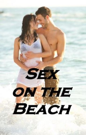 Sex on the Beach *_* (HIATUS)