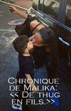 Chronique de Malika : << De thug en fils.>> by SharoneSylva