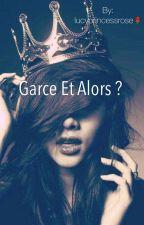 Garce et alors ? ~citations et phrases~ by lucyprincessrose