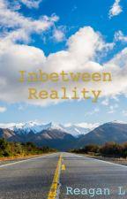 Inbetween Reality by xbluexillusionx