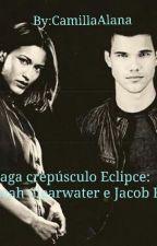 Saga crepúsculo Eclipce: Leah Clearwater e Jacob Black by CamillaAlana