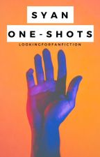 syan one shots || ✓ by lookingforfanfiction