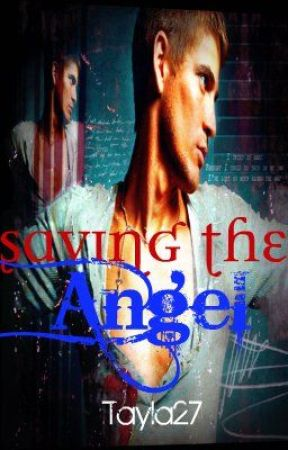Saving The Angel **Completed** by iDreamBigTyme