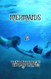 Mermaids and Vampires by Juffin_is_here