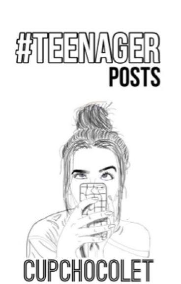 #TeenagerPosts