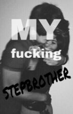 My Fucking Stepbrother by misshugo