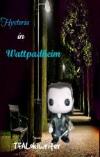 Hysteria in Wattpadheim by TFALokiwriter