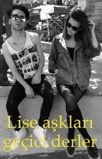 Lise aşkları geçici derler by lise_lise