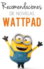 Recomendaciones de Novelas de Wattpad by boundlless