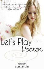Let's Play Doctor! by flirtyyuri